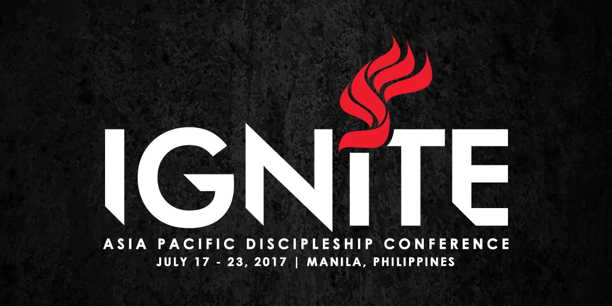 Ignite: The 2017 Asia Pacific Discipleship Conference